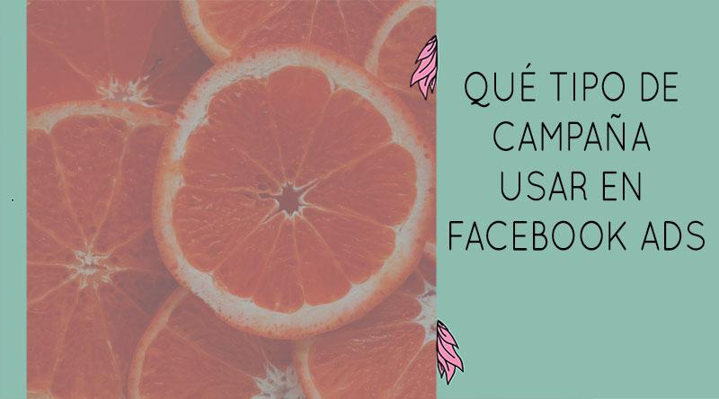 QUE TIPO DE CAMPAÑA DEBES USAR EN FACEBOOK E INSTAGRAM